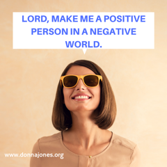 http://www.donnajones.org/wp-content/uploads/2017/09/Be-A-Postive-Person-in-a-Negative-World.Facebook-Live-3.png